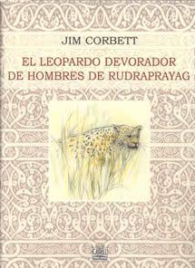 El leopardo devorador de hombres de rudrapayag Jim Corbett